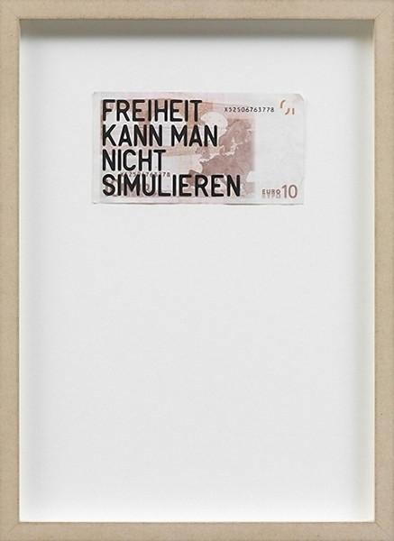 Rirkrit Tiravanija: untitled 2012 (10 Euro Freiheit kann man nicht simulieren), 2012, Foto: Galerie Neugerriemenschneider, Berlin