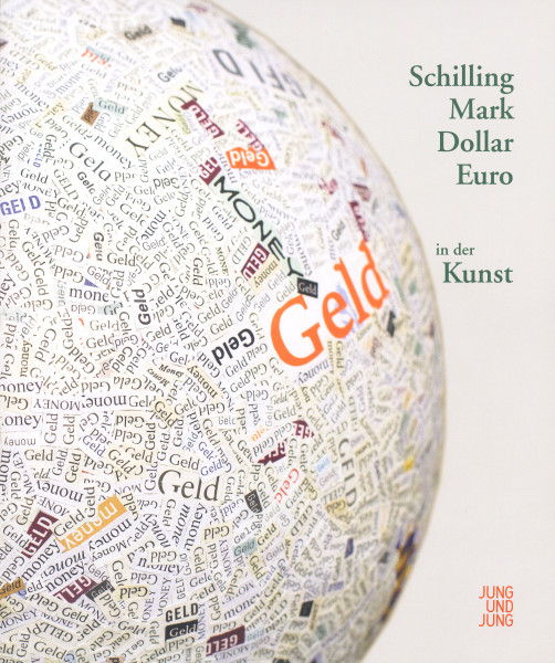 Geld in der Kunst – Schilling, Mark, Dollar, Euro und … Cover