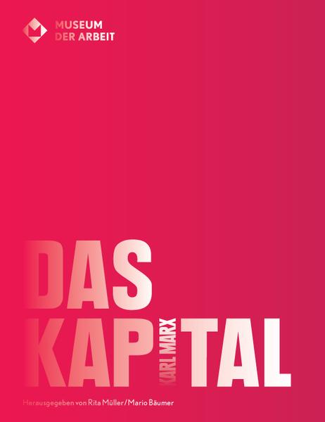 DAS KAPITAL - Das Magazin zur Ausstellung, Cover - © Museum der Arbeit, Hamburg