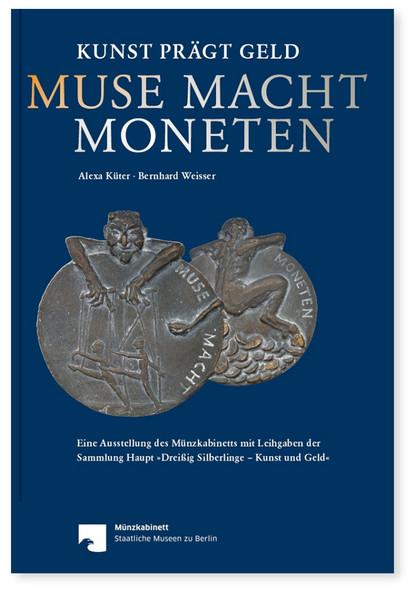 Cover: Kunst prägt Geld: MUSE MACHT MONETEN, Gestaltung: hawemannundmosch